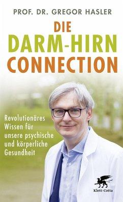Die Darm-Hirn-Connection - Hasler, Gregor