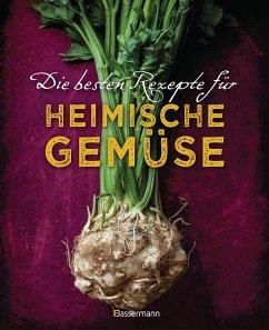 Die besten Rezepte für heimische Gemüse - Handschmann, Johanna; Redden Rosenbaum, Gabriele