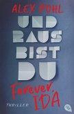 Und raus bist du / Forever, Ida Bd.1
