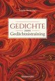 Gedichte zum Gedächtnistraining. Balladen, Lieder und Verse fürs Gehirnjogging mit Goethe, Schiller, Heine, Hölderlin & Co.