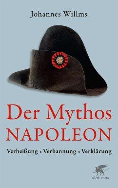 Der Mythos Napoleon - Willms, Johannes
