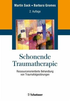 Schonende Traumatherapie - Sack, Martin;Gromes, Barbara