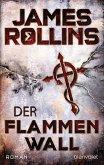 Der Flammenwall / Sigma Force Bd.14 (eBook, ePUB)