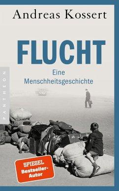 Flucht - Eine Menschheitsgeschichte (eBook, ePUB) - Kossert, Andreas