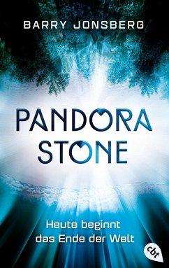 Heute beginnt das Ende der Welt / Pandora Stone Bd.1