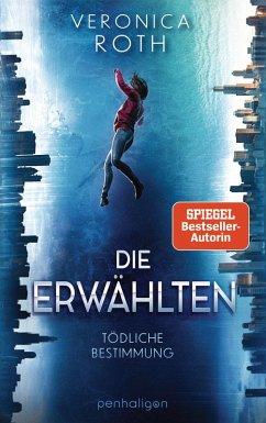 Die Erwählten - Tödliche Bestimmung (eBook, ePUB) - Roth, Veronica