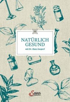 Natürlich gesund mit Dr. Hans Gasperl (eBook, ePUB) - Gasperl, Hans