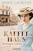 Bewegte Jahre / Die Kaffeehaus-Saga Bd.1 (eBook, ePUB)