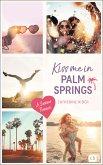 Kiss me in Palm Springs (eBook, ePUB)