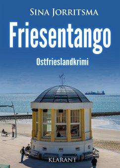 Friesentango. Ostfrieslandkrimi (eBook, ePUB) - Jorritsma, Sina