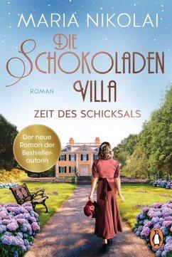 Die Schokoladenvilla - Zeit des Schicksals / Schokoladen-Saga Bd.3 (eBook, ePUB) - Nikolai, Maria