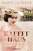 Falscher Glanz / Die Kaffeehaus-Saga Bd.2 (eBook, ePUB)