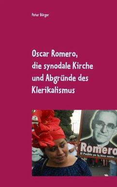 Oscar Romero, die synodale Kirche und Abgründe des Klerikalismus (eBook, ePUB)