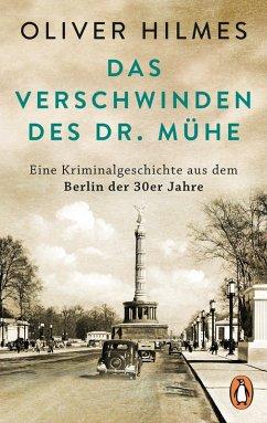 Das Verschwinden des Dr. Mühe (eBook, ePUB) - Hilmes, Oliver