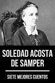7 mejores cuentos de Soledad Acosta de Samper (eBook, ePUB)