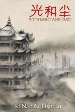 With Light and Dust (eBook, ePUB) - Lu, Fish; Nan, Xi
