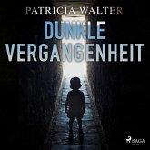 Dunkle Vergangenheit (Ungekürzt) (MP3-Download)