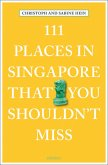 111 Places in Singapore That You Shouldn't Miss (Mängelexemplar)