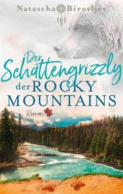 Der Schattengrizzly der Rocky Mountains / Willow Ranch Bd.3 (eBook, ePUB) - Birovljev, Natascha