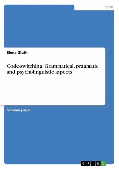 Code-switching. Grammatical, pragmatic and psycholinguistic aspects