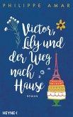 Victor, Lily und der Weg nach Hause (eBook, ePUB)