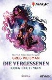 Die Vergessenen / MAGIC(TM): The Gathering - Krieg der Funken Bd.2 (eBook, ePUB)