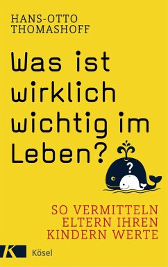 Was ist wirklich wichtig im Leben? (eBook, ePUB) - Thomashoff, Hans-Otto