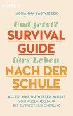 Und jetzt? Der Survival-Guide fürs Leben nach der Schule (eBook, ePUB)