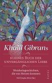 Khalil Gibrans kleines Buch der unvergänglichen Liebe (eBook, ePUB)