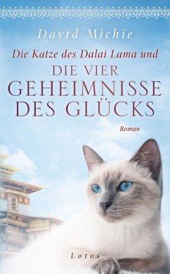 Die Katze des Dalai Lama und die vier Geheimnisse des Glücks (eBook, ePUB) - Michie, David
