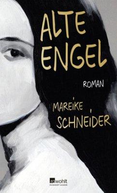 Alte Engel (Mängelexemplar) - Schneider, Mareike