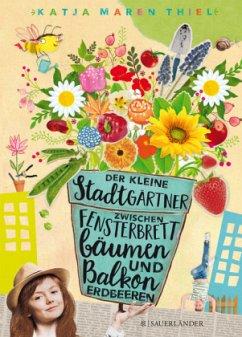 Der kleine Stadtgärtner (Mängelexemplar) - Thiel, Katja M.