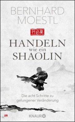 Handeln wie ein Shaolin (Mängelexemplar) - Moestl, Bernhard