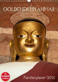 Goldenes Myanmar - Familienkalender 2021 (Wandkalender 2021 DIN A3 hoch)