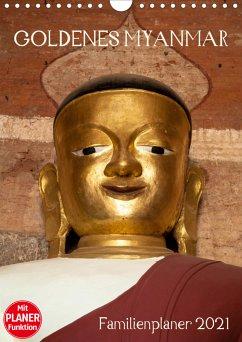 Goldenes Myanmar - Familienkalender 2021 (Wandkalender 2021 DIN A4 hoch)