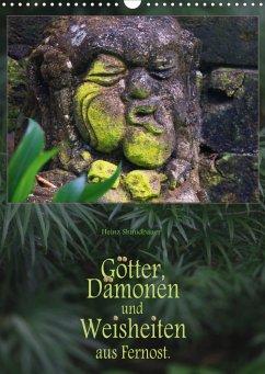 Götter, Dämonen und Weisheiten aus Fernost (Wandkalender 2021 DIN A3 hoch)