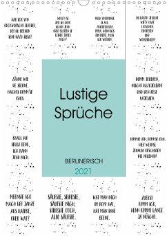 BERLINERISCH Lustige Sprüche (Wandkalender 2021 DIN A3 hoch)