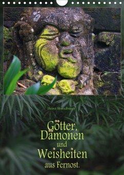 Götter, Dämonen und Weisheiten aus Fernost (Wandkalender 2021 DIN A4 hoch)