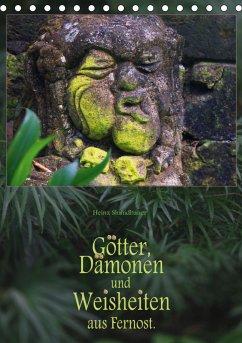 Götter, Dämonen und Weisheiten aus Fernost (Tischkalender 2021 DIN A5 hoch)