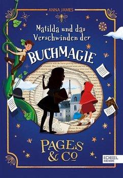 Matilda und das Verschwinden der Buchmagie / Pages & Co. Bd.2 - James, Anna