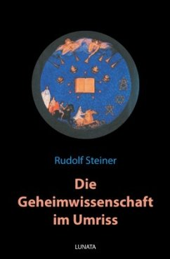 Die Geheimwissenschaft im Umriss - Steiner, Rudolf