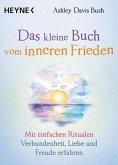 Das kleine Buch vom inneren Frieden (eBook, ePUB)
