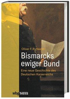 Bismarcks ewiger Bund - Haardt, Oliver