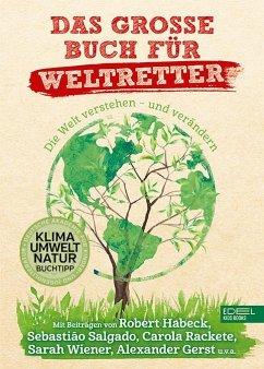 Das große Buch für Weltretter - Verg, Martin;Rathgeber, Meike;Shahed, Schirin