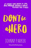 Don't be a Hero (When Harry Met Barry, #1) (eBook, ePUB)