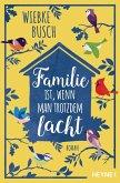 Familie ist, wenn man trotzdem lacht (eBook, ePUB)