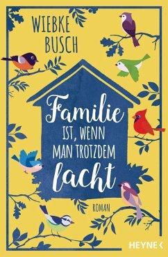 Familie ist, wenn man trotzdem lacht (eBook, ePUB) - Busch, Wiebke