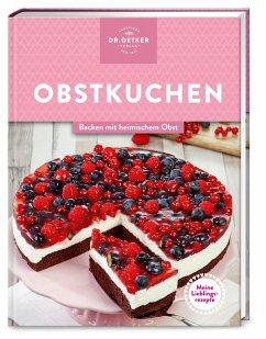 Meine Lieblingsrezepte: Obstkuchen - Dr. Oetker Meine Lieblingsrezepte: Obstkuchen