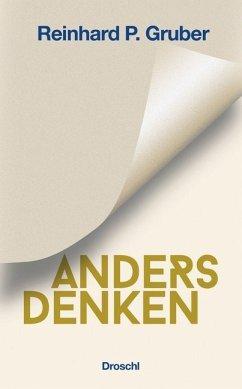 Anders Denken - Gruber, Reinhard P.