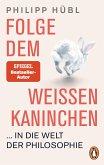 Folge dem weißen Kaninchen ... in die Welt der Philosophie (eBook, ePUB)